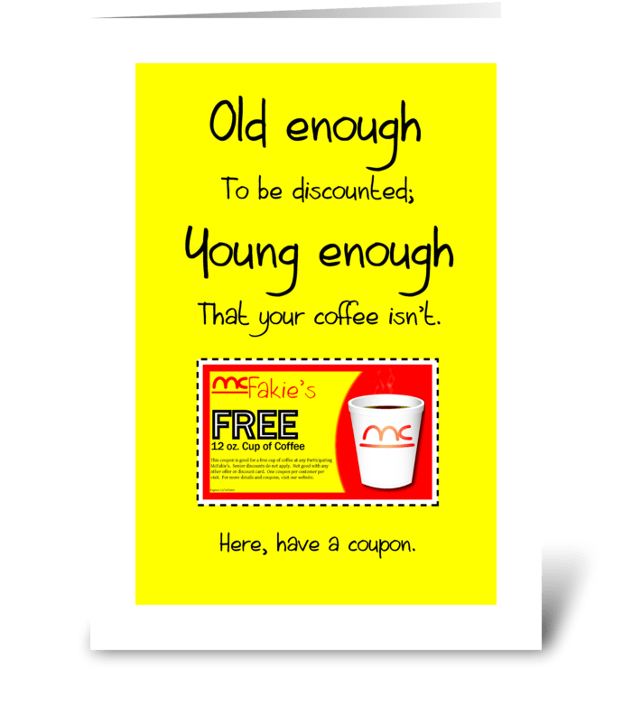 Old enough; young enough greeting card