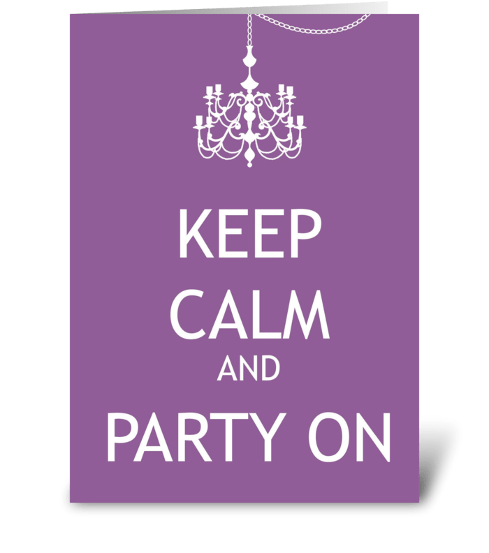 Keep Calm and Party On greeting card