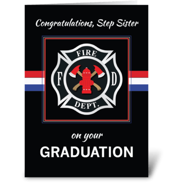 Step Sister Fire Department Academy Grad greeting card