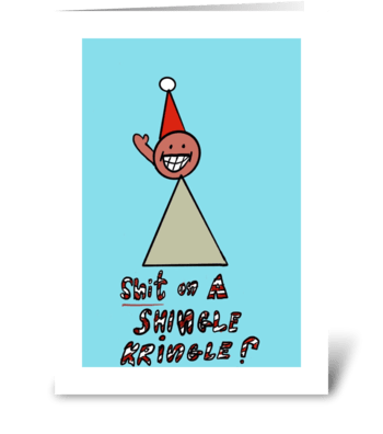 Shit on a Shingle Kringle greeting card