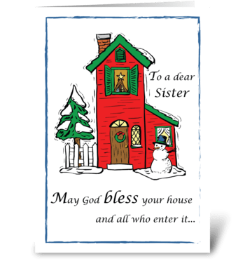 Sister, God Bless House Christmas greeting card