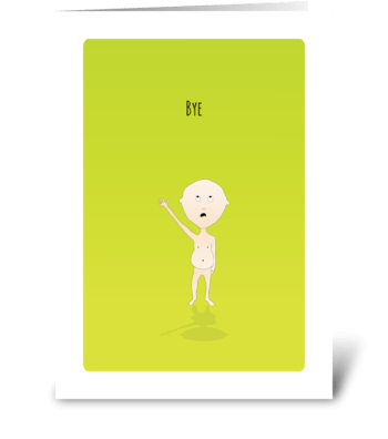 Belly Bub Bye greeting card