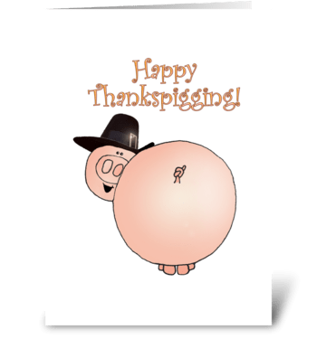 Happy Thankspigging Pig greeting card