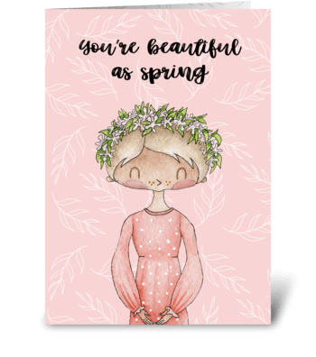 You're beautiful as spring greeting card