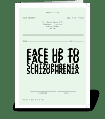 Schizophrenia * Inspiration-ill greeting card
