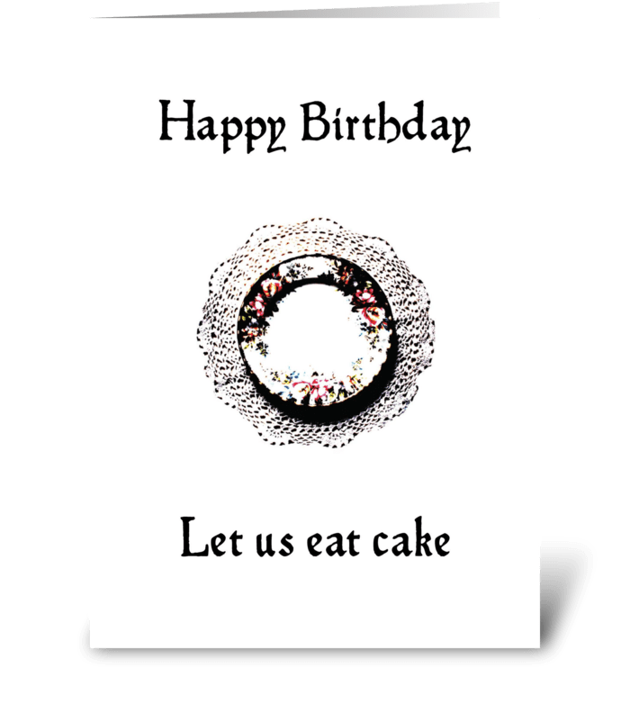 Happy Birthday - Let us eat cake greeting card
