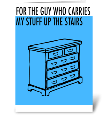For the guy who carries my... greeting card
