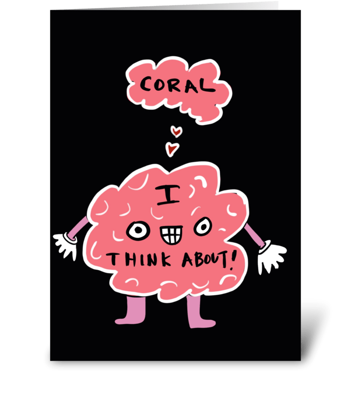 Coral I Think About! greeting card