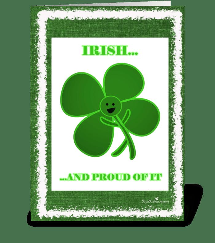Irish... and proud of it greeting card