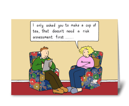 The cup of tea risk assessment. greeting card