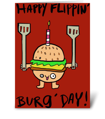 Happy Flippin' Burg' Day greeting card