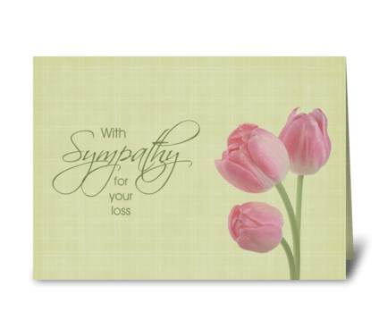 With Sympathy for your Loss -Pink Tulips greeting card