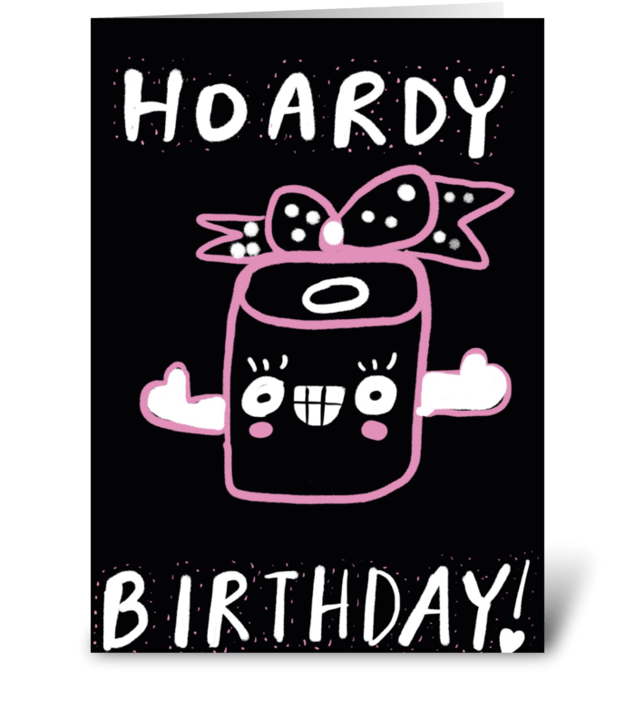 Hoardy Birthday greeting card