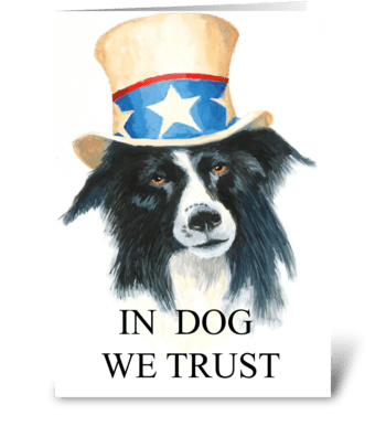 In Dog We Trust greeting card