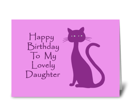 Happy Birthday To My Lovely Daughter greeting card