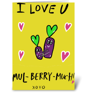 I Love You Mul-Berry Much greeting card