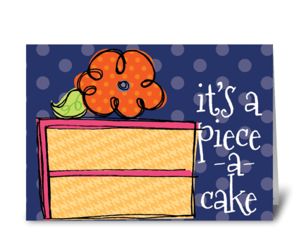 Piece-a-cake greeting card