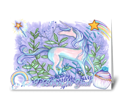 A Unicorn Believes in You greeting card