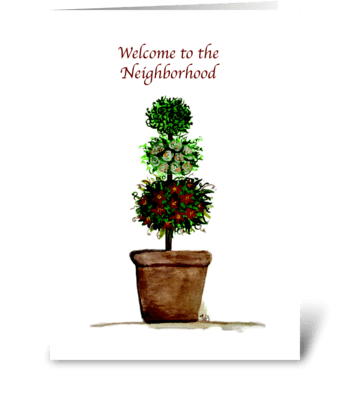 Welcome To Neighborhood Topiary greeting card