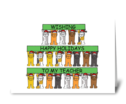 Happy Holidays to Teacher Cartoon Cats greeting card