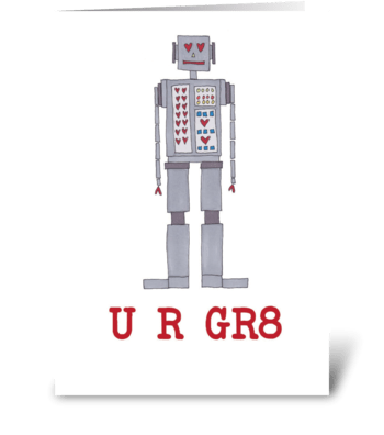 U R GR8 greeting card