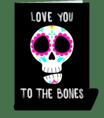 Love U to the bones greeting card