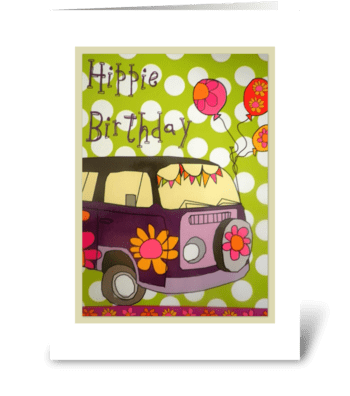 Hippie Birthday!!! greeting card