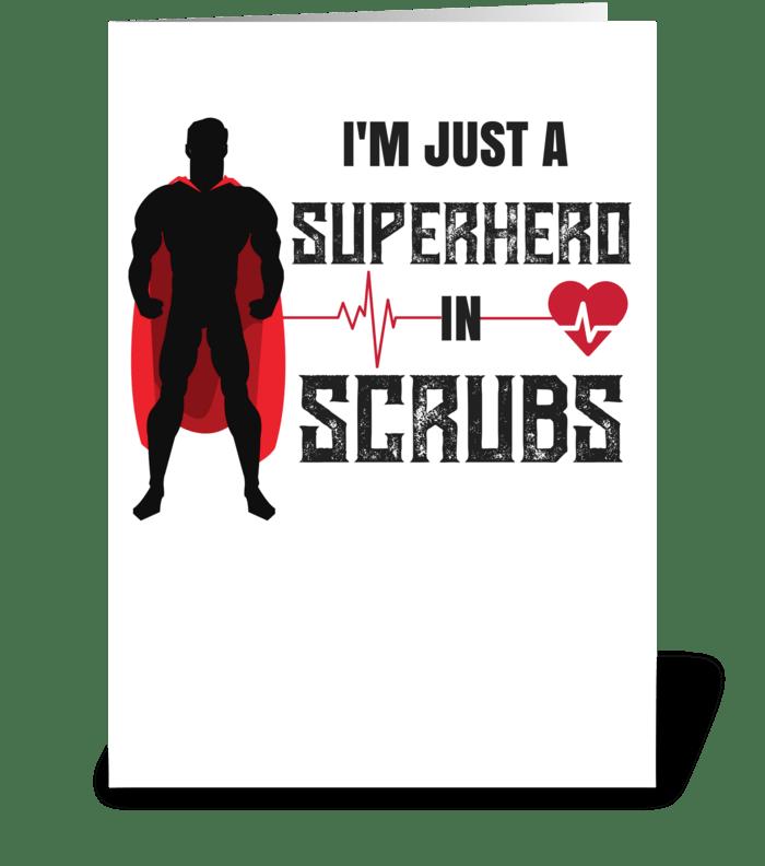 I'm Just a Superhero in Scrubs greeting card