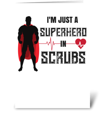 I'm Just a Superhero in Scrubs greeting card