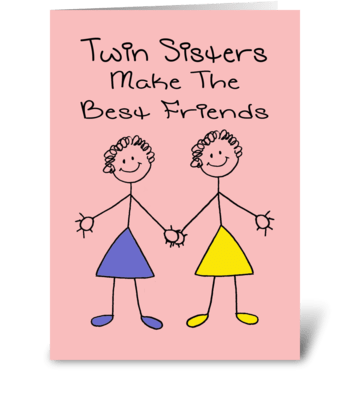 Twin Sisters Make The Best Friends greeting card