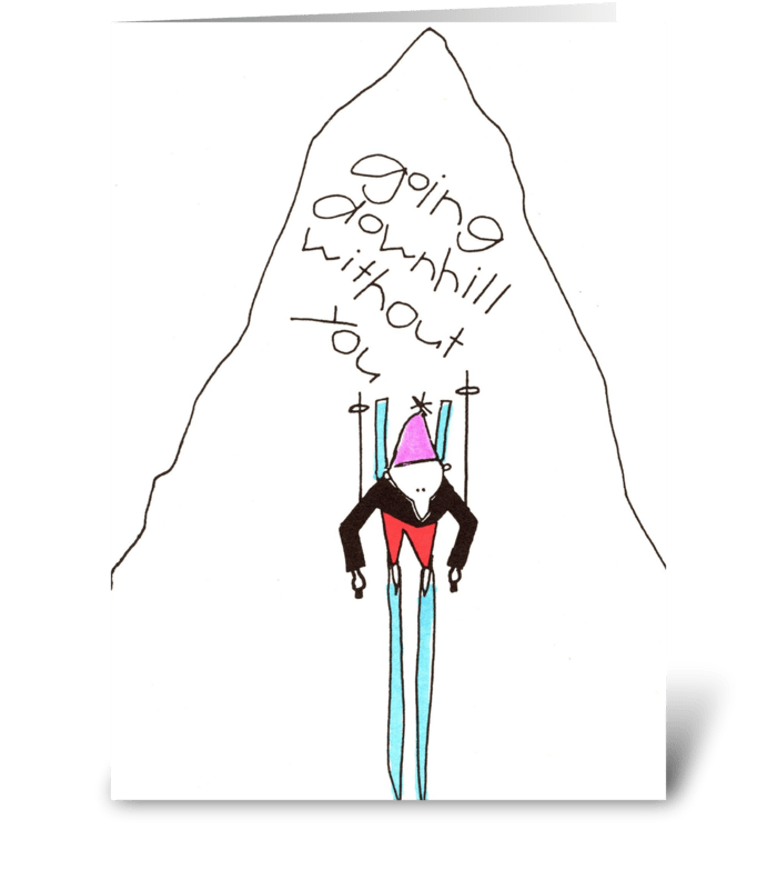 going downhill without you greeting card