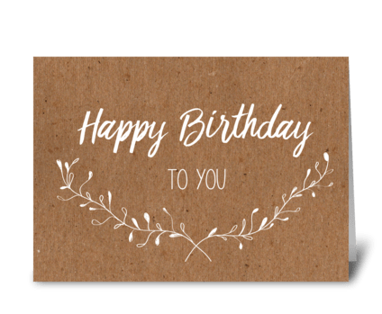 Happy Birthday To You Brown Paper greeting card