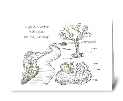 Life is sweeter with you on my journey greeting card