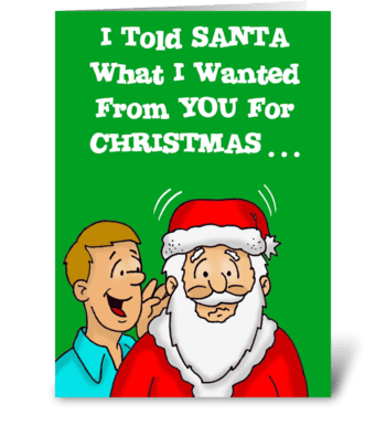 What I Wanted From You For Christmas greeting card