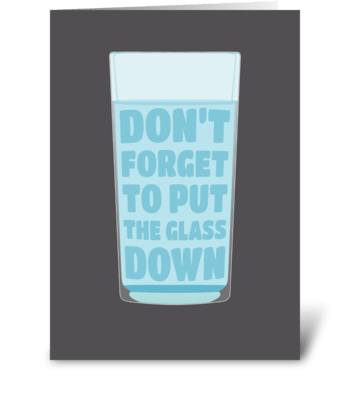 Put the glass down greeting card