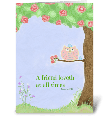 A friend loveth at all times greeting card