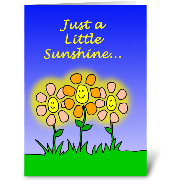 Just A Little Sunshine greeting card