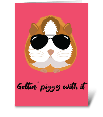Gettin' Piggy With It greeting card