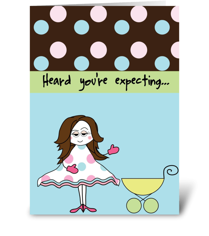 Heard you're expecting greeting card