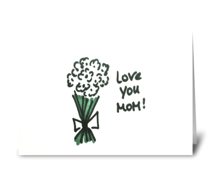 love my mom greeting card