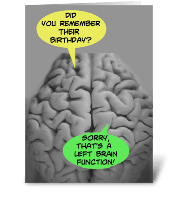 Belated Birthday Left Brain Function greeting card