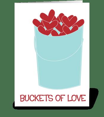 Buckets of Love greeting card