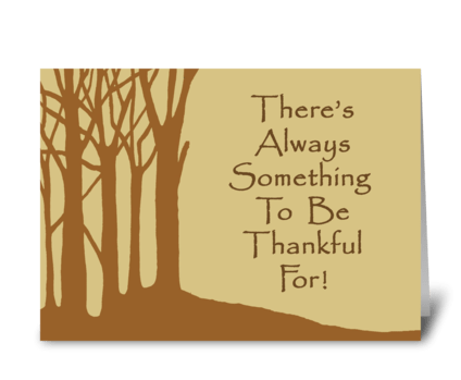 Always Something To Be Thankful For greeting card