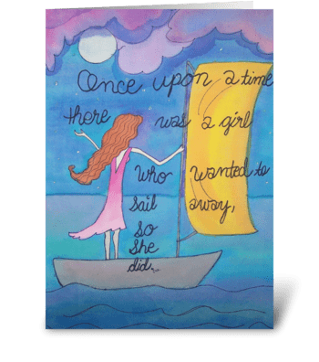 The Girl Who Wanted To Sail Away greeting card