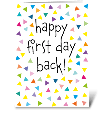 105 First Day Back greeting card