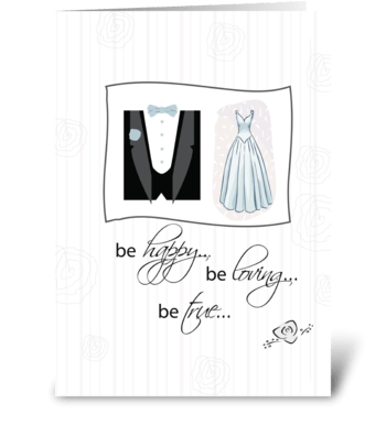 Be Happy, Be Loving, Wedding  greeting card
