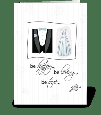 Be Happy, Be Loving, Wedding  greeting card