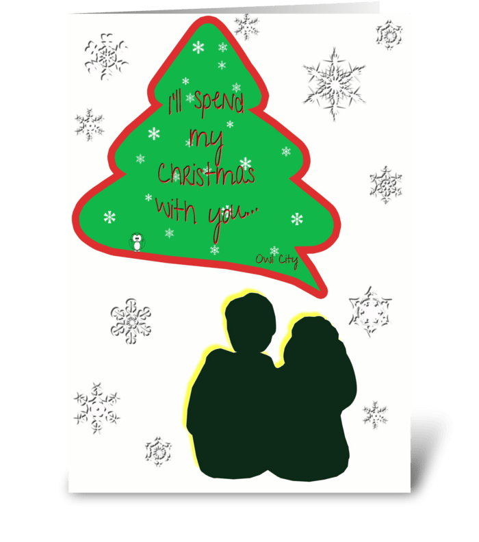 I'll spend my Christmas with you greeting card
