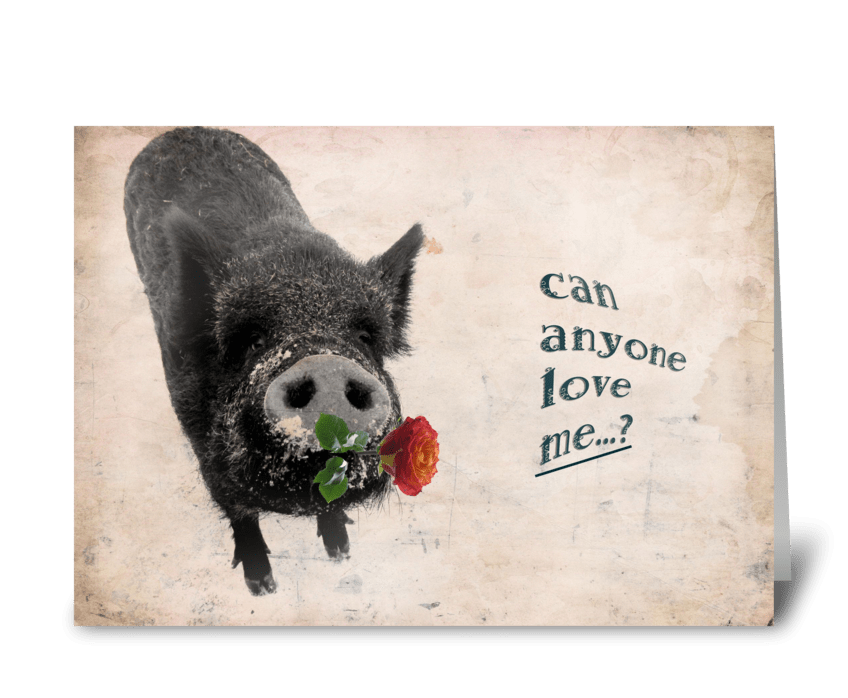 Can anyone love me? greeting card