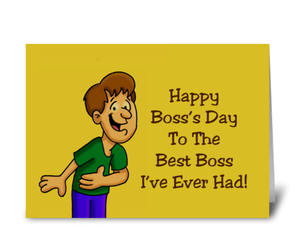 Boss's Day Card To The Best Boss I've  greeting card